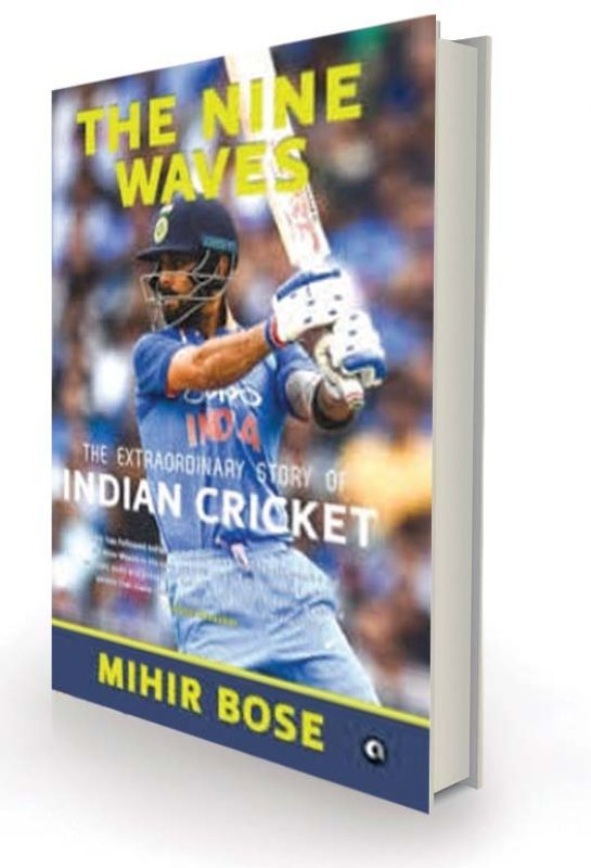 the nine waves: the extraordinary story of indian cricket By Mihir Bose Aleph  Rs 999