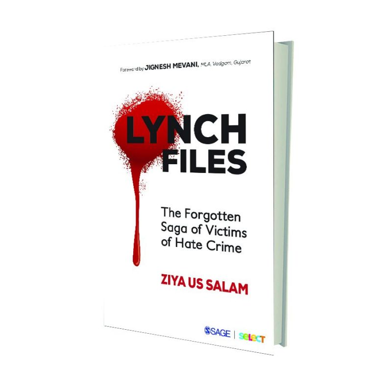 Lynch Files: The Forgotten Saga of Victims of Hate Crime  by Ziya Us Salam