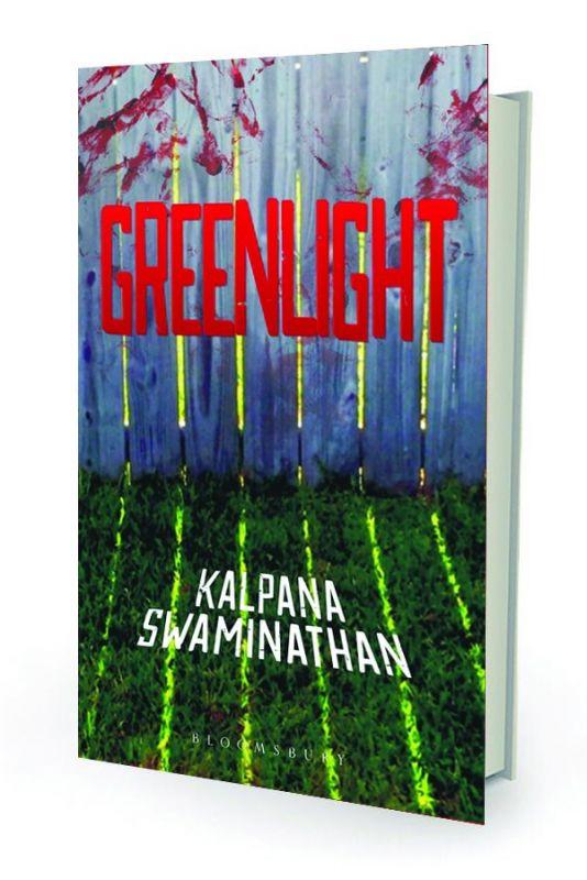 Greenlight By Kalpana Swaminathan Bloomsbury pp.204, Rs 350