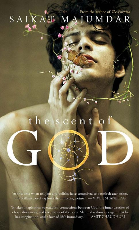 The Scent of God by Saikat Majumder,  Publisher: Simon & Schuster pp.248, Rs 499