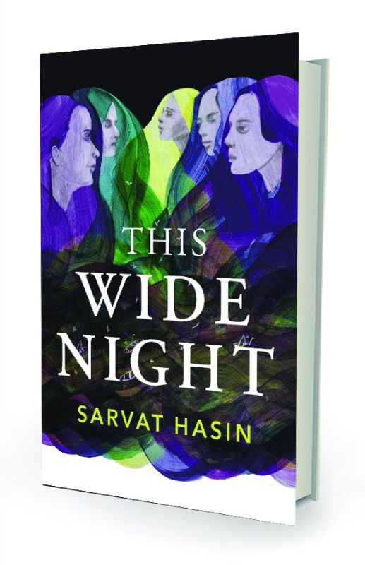 This Wide Night by Sarvat Hasin, Penguin Random House pp.328, Rs 499