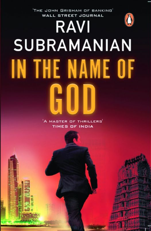 IN THE NAME OF GOD by RAVI SUBRAMANIAN Rs 299, pp 288 Penguin India