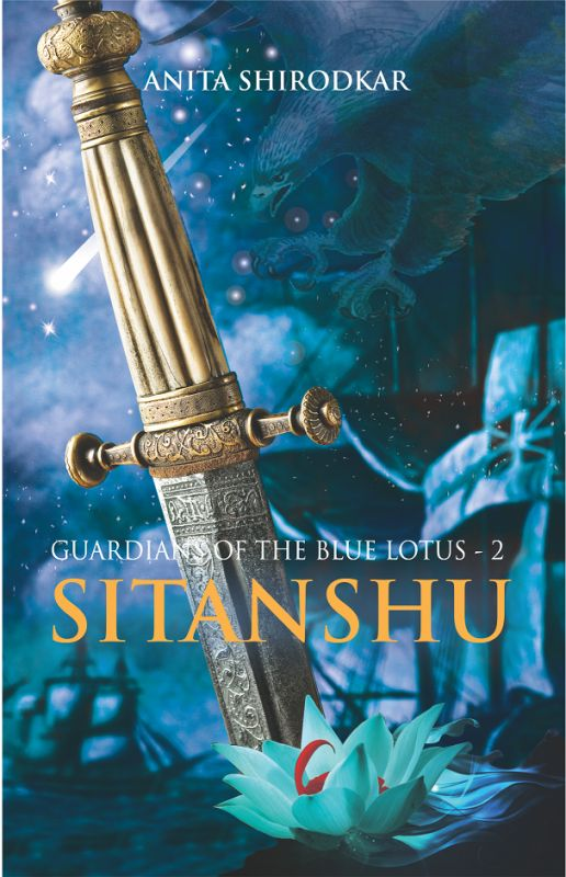 Cover image of Anita Shirodkar's Sitanshu, the second book to her trilogy Guardians of the Blue Lotus
