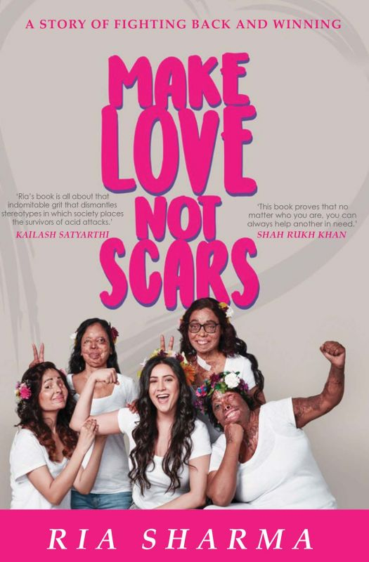 Make Love Not Scars By Ria Sharma Westland Publications Private Limited Pp 201 Cost Rs 499