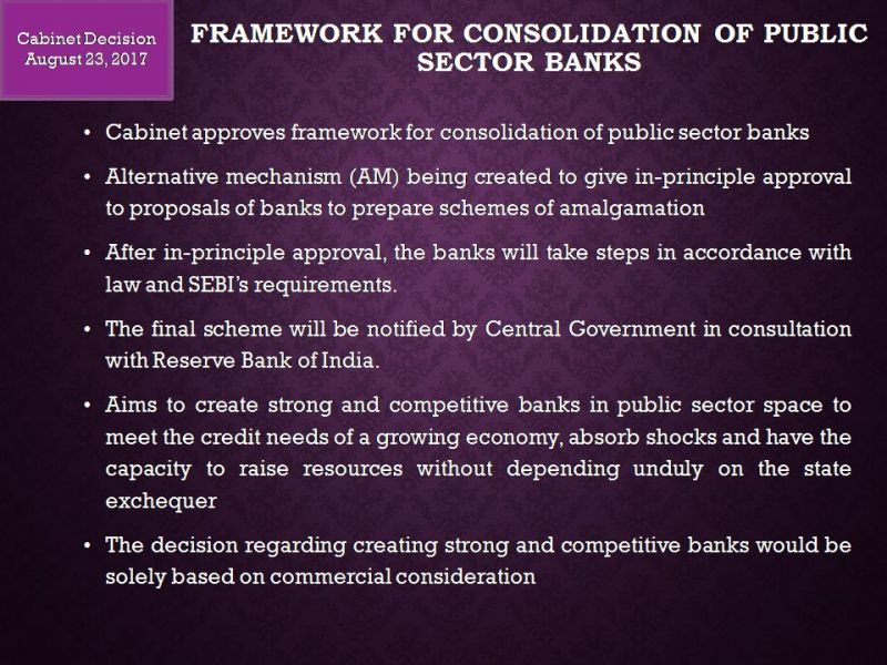 Framework for consolidation of public sector banks.
