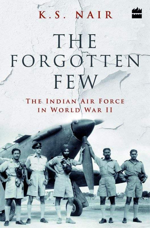 The Forgotten Few: The Indian Air Force in World War II Pages: 336 Price: Rs 699.00  Publisher: HarperCollins