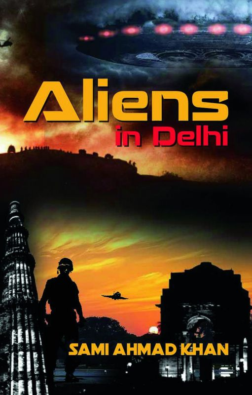 Aliens in Delhi by Sami Ahmad Khan Niyogi Books  pp. 300, Rs 190.