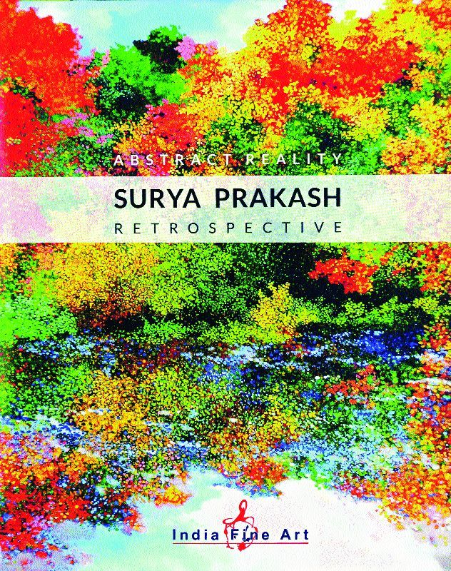 abstract reality:  surya prakash  retrospective by surya prakash Pp. 278, Rs 3000 India Fine Art