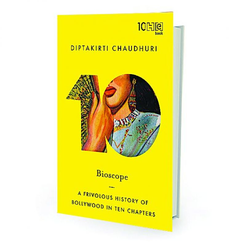 Bioscope: A Frivolous History of Bollywood in Ten Chapters by Diptakirti Chaudhuri, Hachette India, pp.232, Rs 280.
