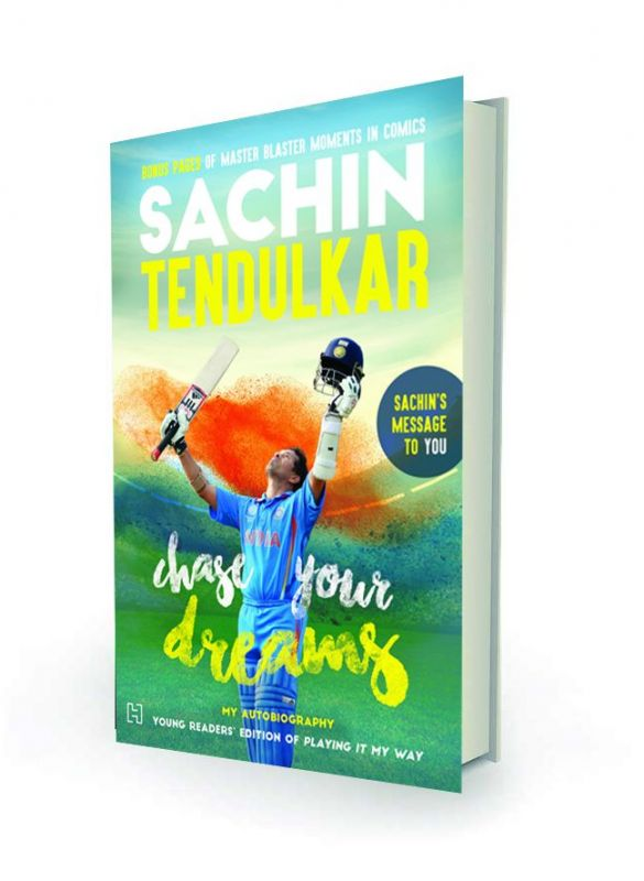 Chase your dreams by Sachin Tendulkar, Hachette India, Rs 299