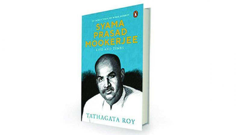 Syama Prasad Mookerjee: Life and Times by Tathagata Roy Penguin, Rs 599.
