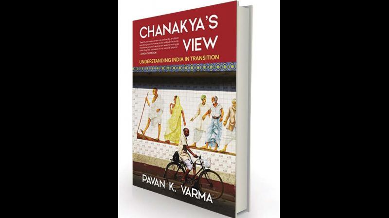 Chanakya's View: Understanding  India in Transition By  Pavan K. Varma Westland, Rs 699