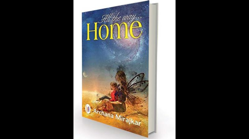 All the way home By Archana Mirajkar LiFi Publications, Rs 350