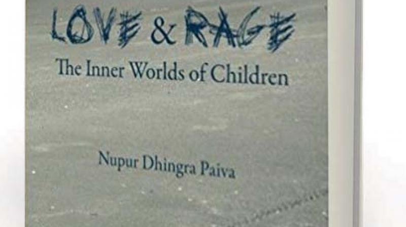 Love & Rage: The Inner Worlds of Children by Nupur Dhingra Paiva Yoda Press, Rs 450