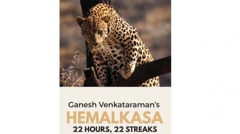 Hemalkasa 22 hours, 22 streaks by Ganesh Venkataraman Rs 199/.
