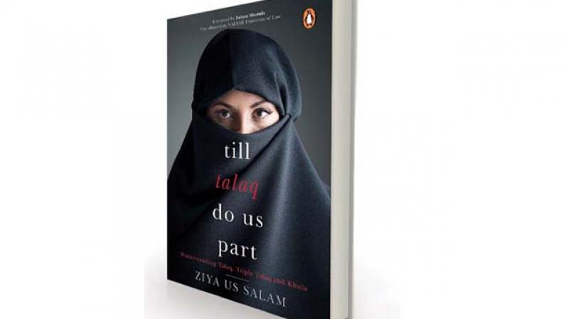Till Talaq Do US Part by Ziya Us Salam, Penguin, Rs 399