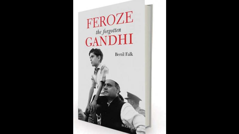 Feroze Gandhi: The Forgotten Gandhi  by by Bertil Falk Roli, Rs 695