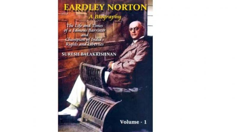 Eardley Norton- A Biography : The Life and Times of a Famous Barrister and Champion of India's Rights and Liberties, (Two Volumes),  by Suresh Balakrishnan, Published by Old Madras Press, Chennai, 2018.  (Price Rs 1, 900 for the set).