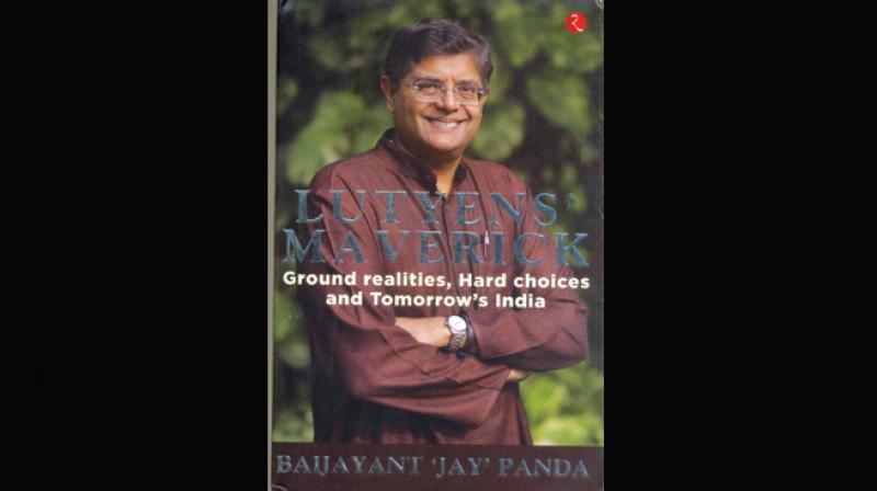 Lutyens' Maverick: Ground Realities, Hard Choices, and Tomorrow's India, by Baijayant 'Jay' Panda, Published by Rupa Publications India Pvt Ltd 2019, New Delhi, 2019. Price Rs 500/-