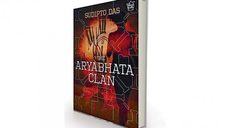The Aryabhata Clan by Sudipto Das, Niyogi Books, Rs 595