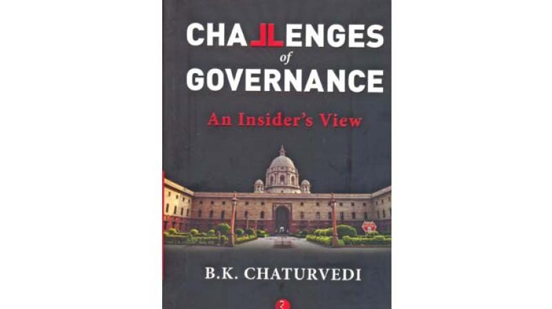 Challenges of Governance, An Insider's  View by B K Chaturvedi, published by Rupa Publications India Pvt Ltd., New Delhi,  (price Rs 595/-).
