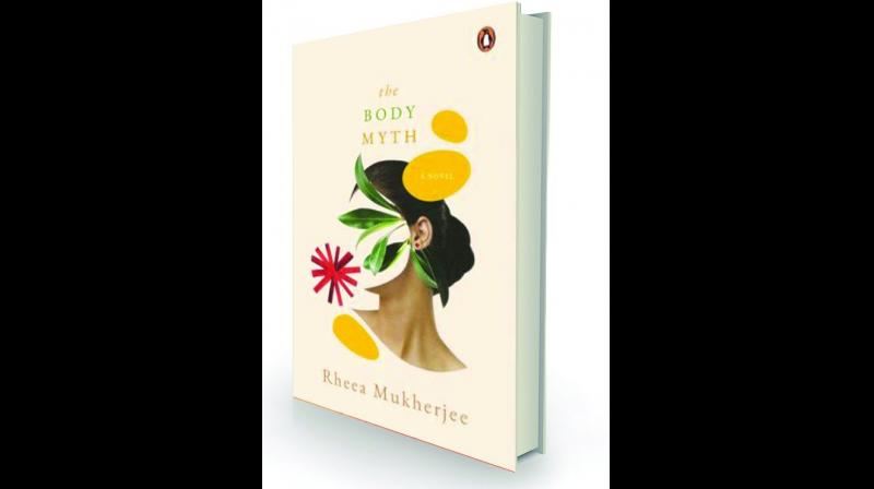 The Body Myth by Rheea Mukherjee Penguin Hamish Hamilton, Rs 499