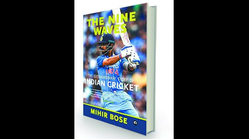 The Nine Waves: The Extraordinary Story of Indian cricket By Mihir Bose HarperCollins  Rs 999