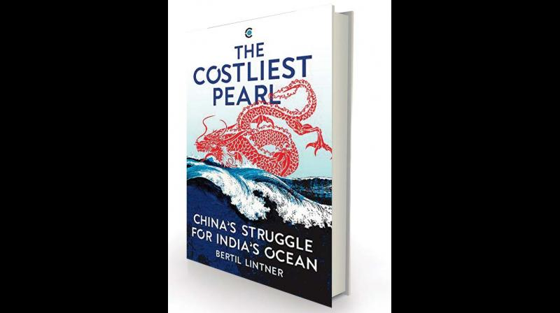 The Costliest Pearl. China's Struggle for India's Ocean By Bertil Lintner Westland Context Rs 699