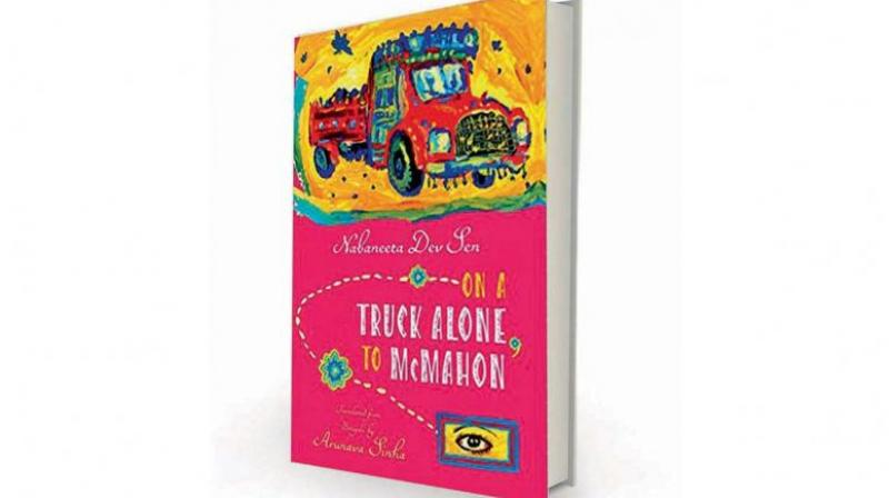 On a Truck Alone to McMahon by Nabaeeta Dev Sen translated by Arunava Sinha, Oxford University Press, Rs 395