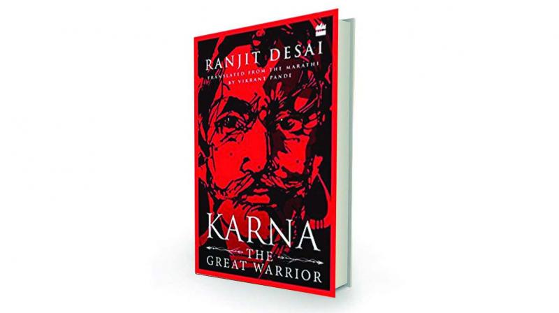 Karna: The Great Warrior by Ranjit Desai,  translated by  Vikrant Pande HarperPerennial, Rs 499