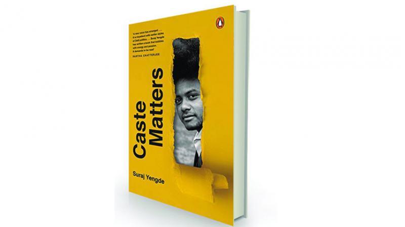 Caste matters by Suraj Yengde Penguin, Rs 599.