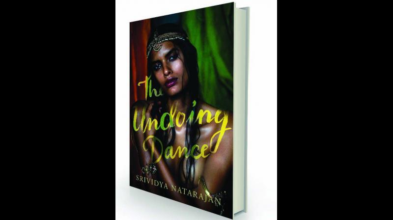 The Undoing Dance by Srividya Natarajan; Juggernaut, Rs 499/-