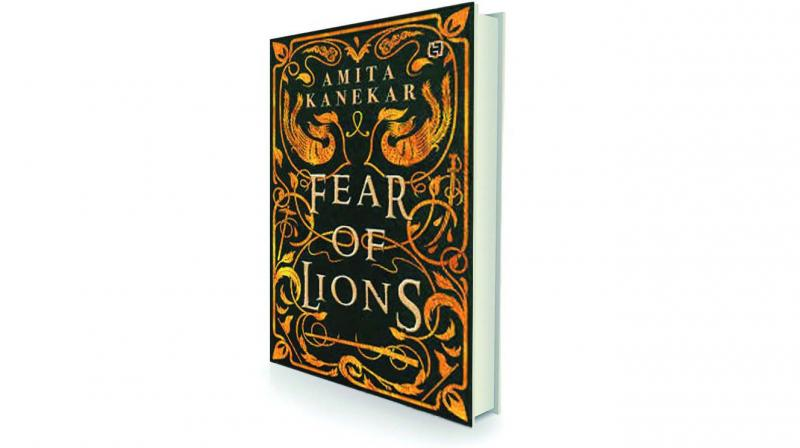 Fear of lions by Amita Kanekar Hachette India, Rs 399