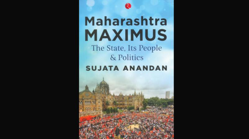 Maharashtra Maximus, The State, Its People and Politics by Sujata Anandan Rupa Publications India Pvt. Ltd., New Delhi, Rs 395