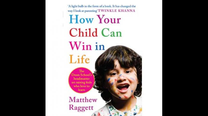 How Your Child Can Win in Life by Matthew Ragget, Publisher: juggernaut, pp.254, Rs 499
