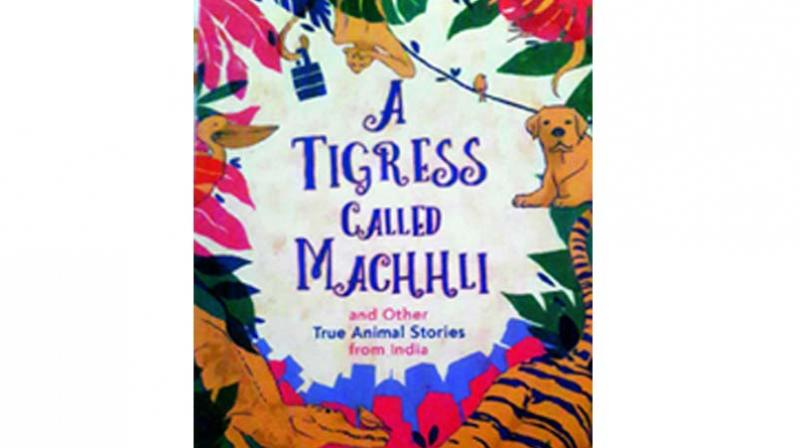 A Tigress Called Machhli by Supriya Sehgal , Publisher: Hachette India, pp.176, Rs 299