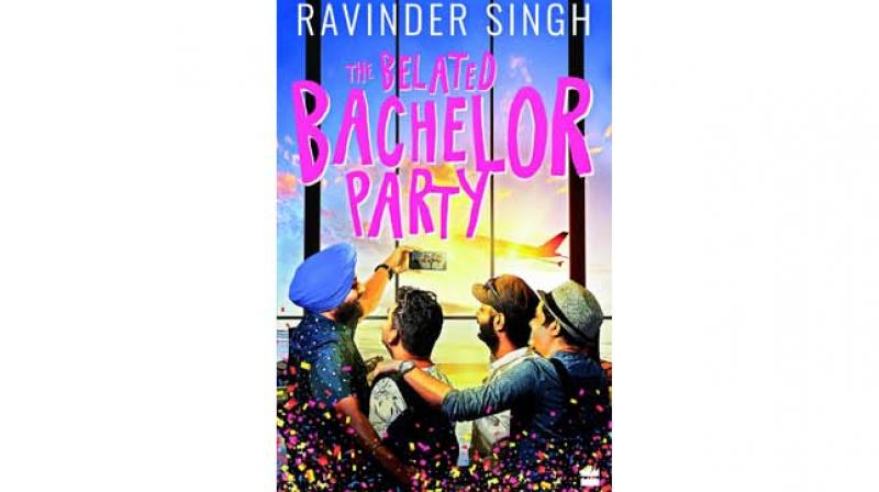 The Belated Bachelor Party by Ravinder Singh,,  Publisher: Harper Collins, pp.277, Rs 199
