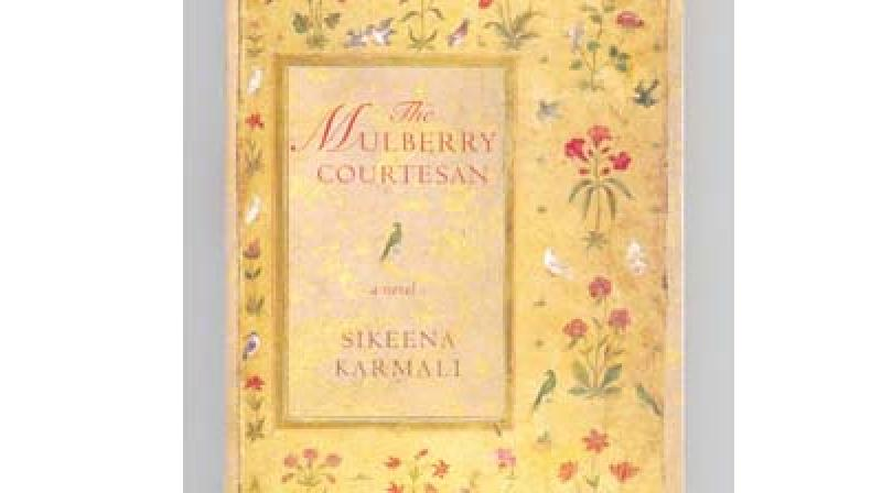 8432b994455 The Mulberry Courtesan by Sikeena Karmali, Aleph Book Company, New Delhi,  Rs 399