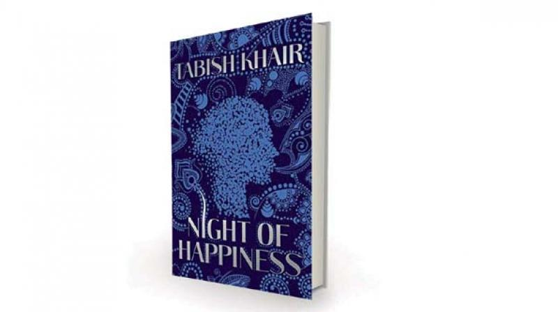 Night of happiness by Tabish Khair, Picador India, Rs 450
