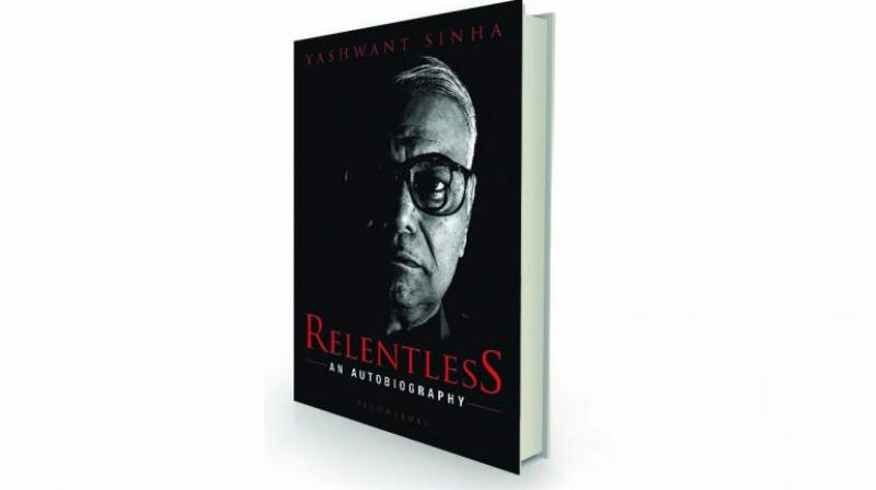 Relentless: An Autobiography by Yashwant Sinha Bloomsbury, Rs 799.