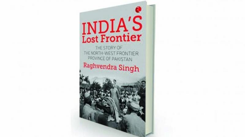 India's Lost Frontier: The Story of the North-West Frontier Province of Pakistan by Raghavendra Singh Rupa, Rs 995.