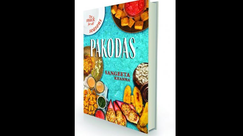 The snack for all  seasons: pakodas By Sangeeta Khanna Westland  Rs 399.