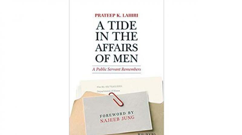 A Tide in the Affairs of Men: A Public Servant Remembers, By Prateep K. Lahiri Roli Books pp. 225