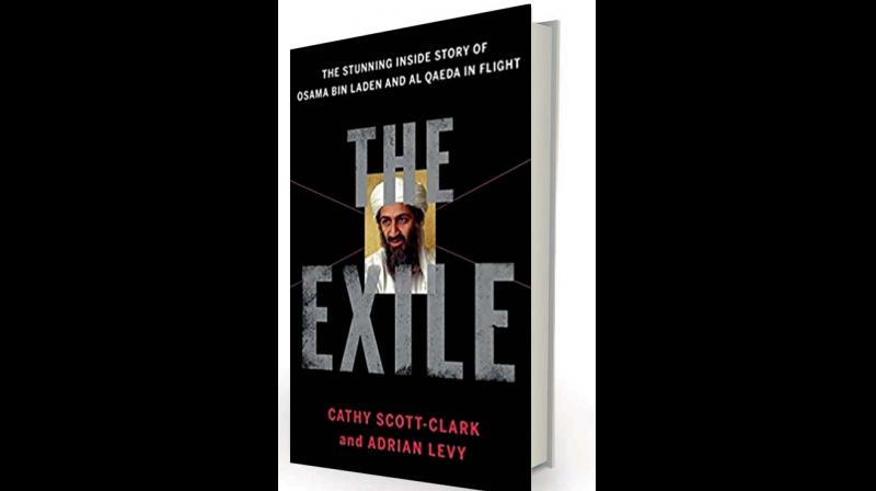 The Exile: The Stunning Inside Story of Osama bin Laden and Al Qaeda  in Flight, by Cathy Scott-Clark and Adrian Levy,  Bloomsbury, Rs 699