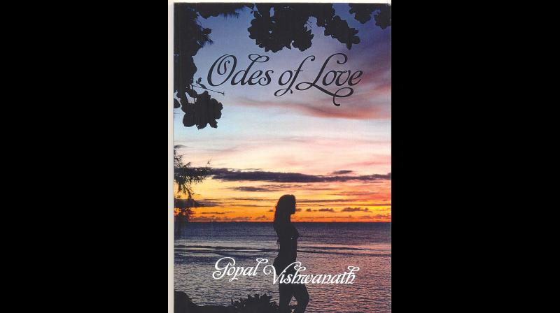 Odes of Love, by Gopal Vishwanath Dorrance Publishing Co., 585, Alpha Drive, Pittsburgh, PA 15238, USA