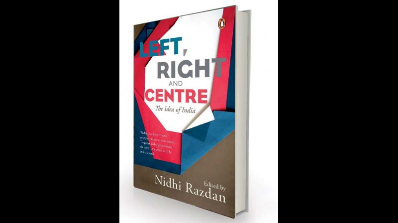 Left, Right and Centre: The Idea of India, by Nidhi Razdan Penguin, Rs 599