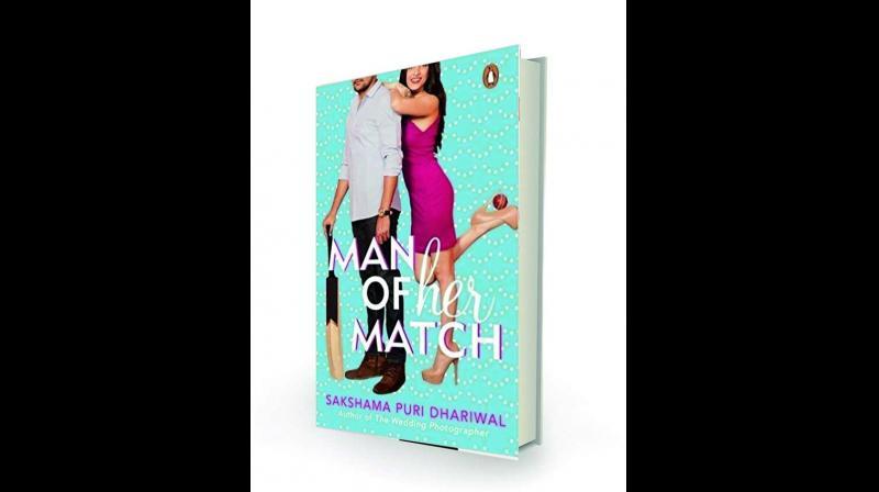Man of Her Match, by Sakshama Puri Dhariwal Penguin Random House, Rs 299