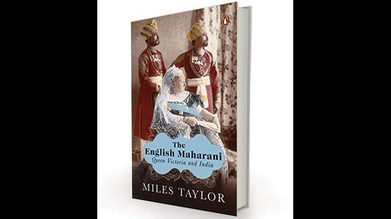 The English Maharani: Queen Victoria and India by Miles Taylor; Penguin Viking, Rs 799.