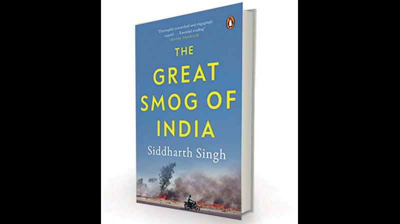 The Great Smog of India by Siddharth Singh; Penguin Viking, Rs 499.