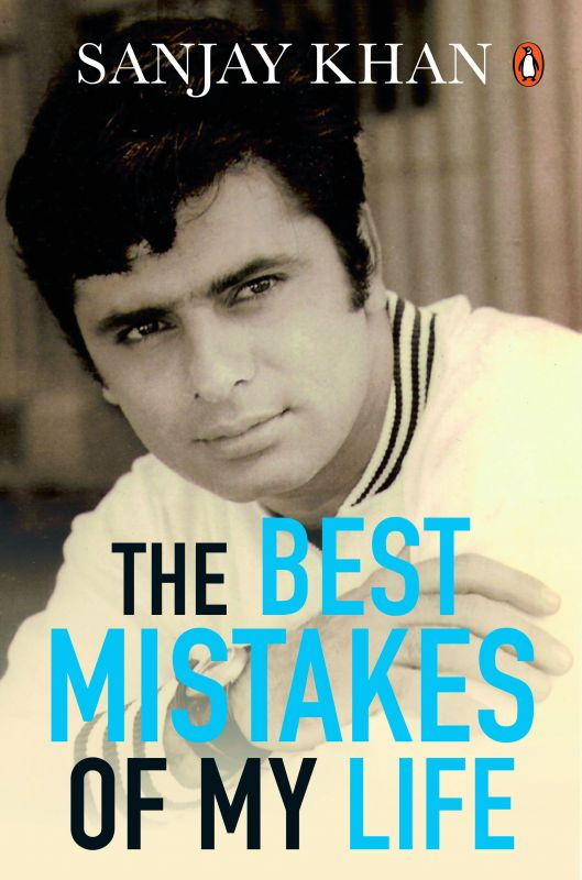 The BEST MISTAKES  OF MY LIFE by Sanjay KHan Pp. 288, Rs 599